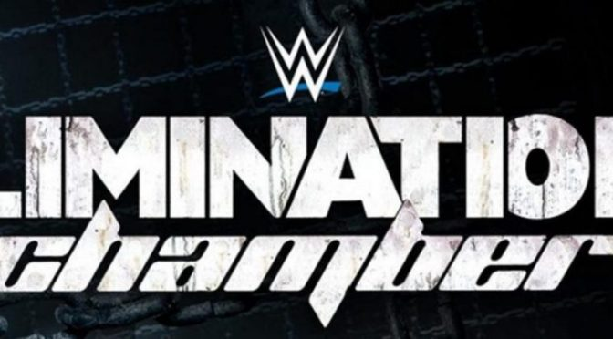 Elimination Chamber 2017 – Who is going to Wrestlemania?